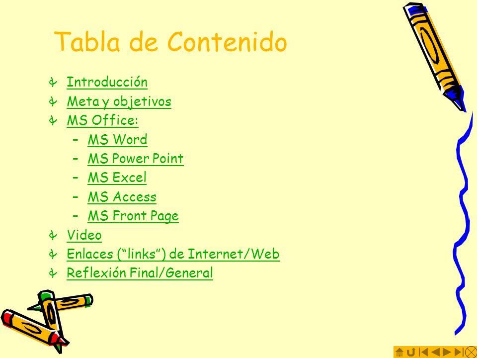 Tabla de Contenido Introducción Meta y objetivos MS Office: MS Word