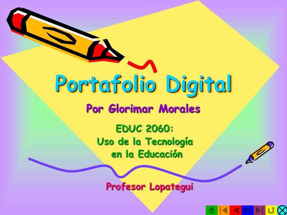 Portafolio Digital Por Glorimar Morales EDUC 2060:
