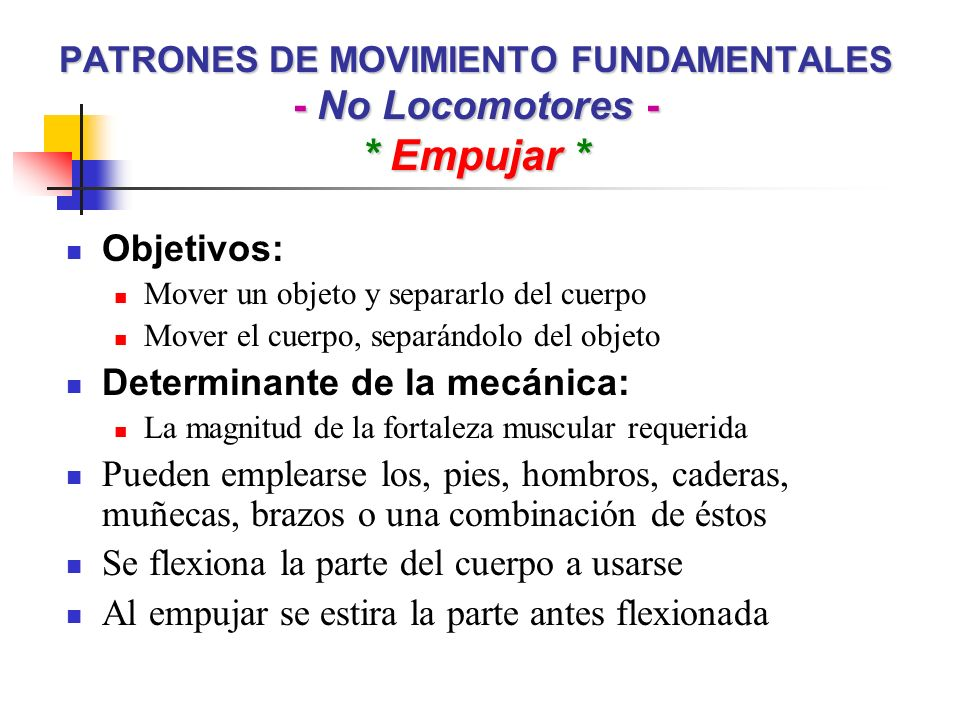 PATRONES DE MOVIMIENTO FUNDAMENTALES - No Locomotores - * Empujar *
