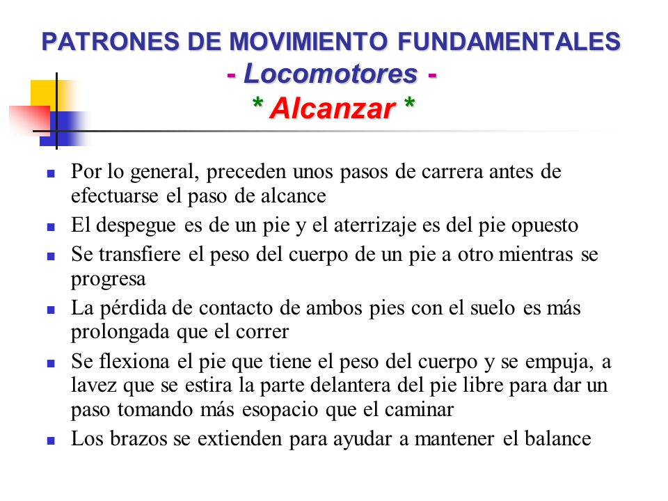 PATRONES DE MOVIMIENTO FUNDAMENTALES - Locomotores - * Alcanzar *