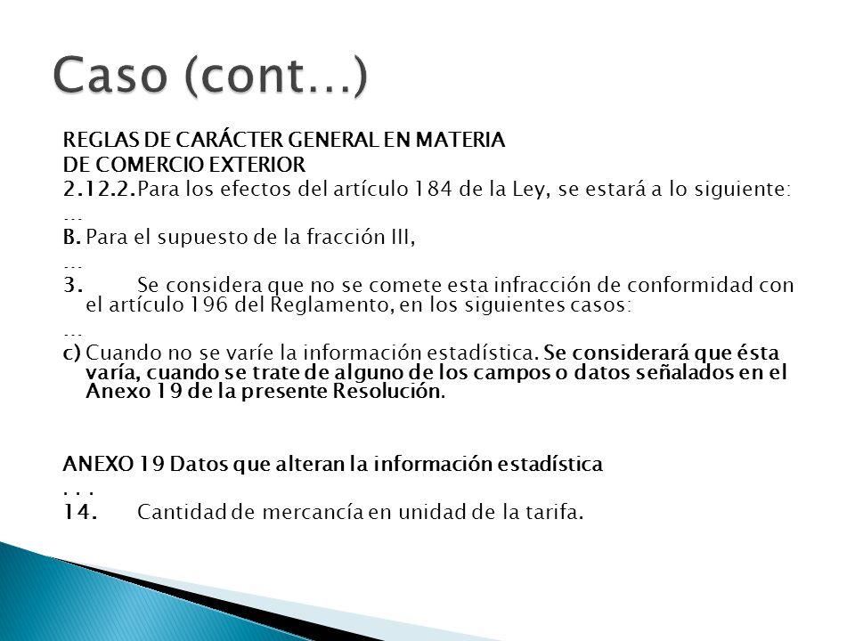 Caso (cont…) REGLAS DE CARÁCTER GENERAL EN MATERIA