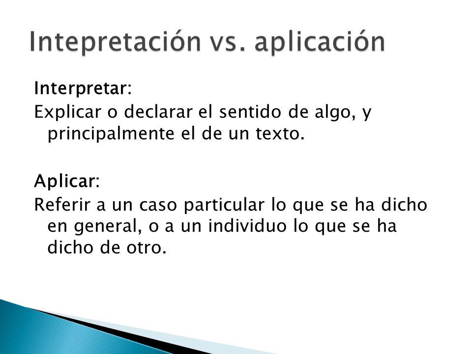 Intepretación vs. aplicación
