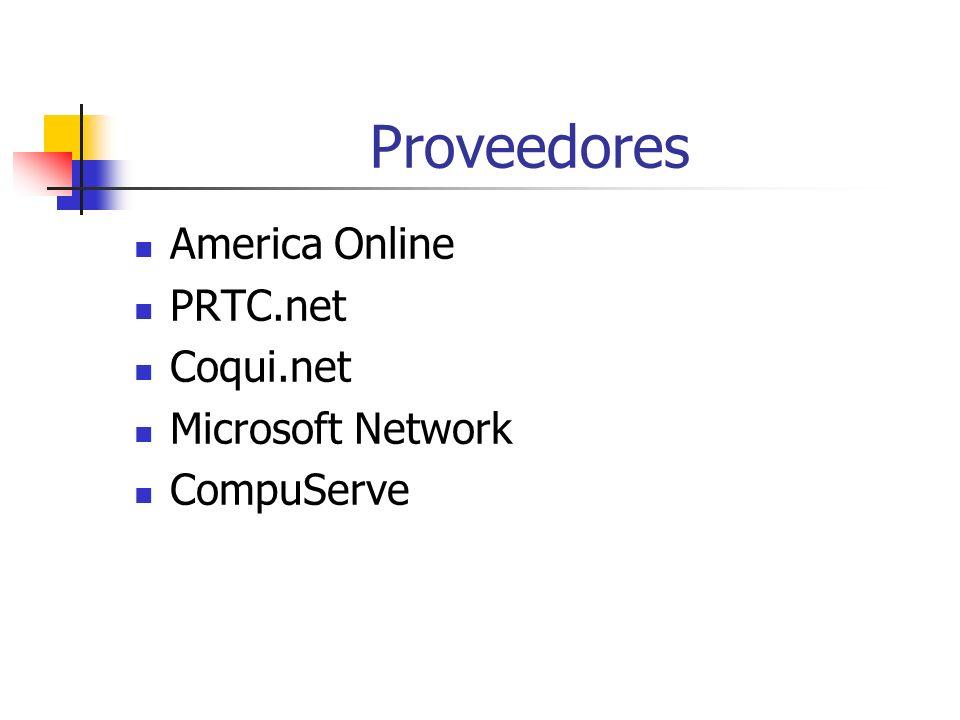 Proveedores America Online PRTC.net Coqui.net Microsoft Network
