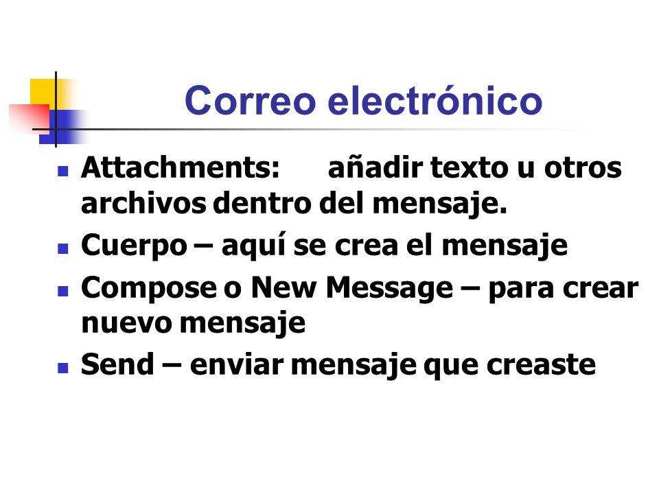 Correo electrónico Attachments: añadir texto u otros archivos dentro del mensaje. Cuerpo – aquí se crea el mensaje.