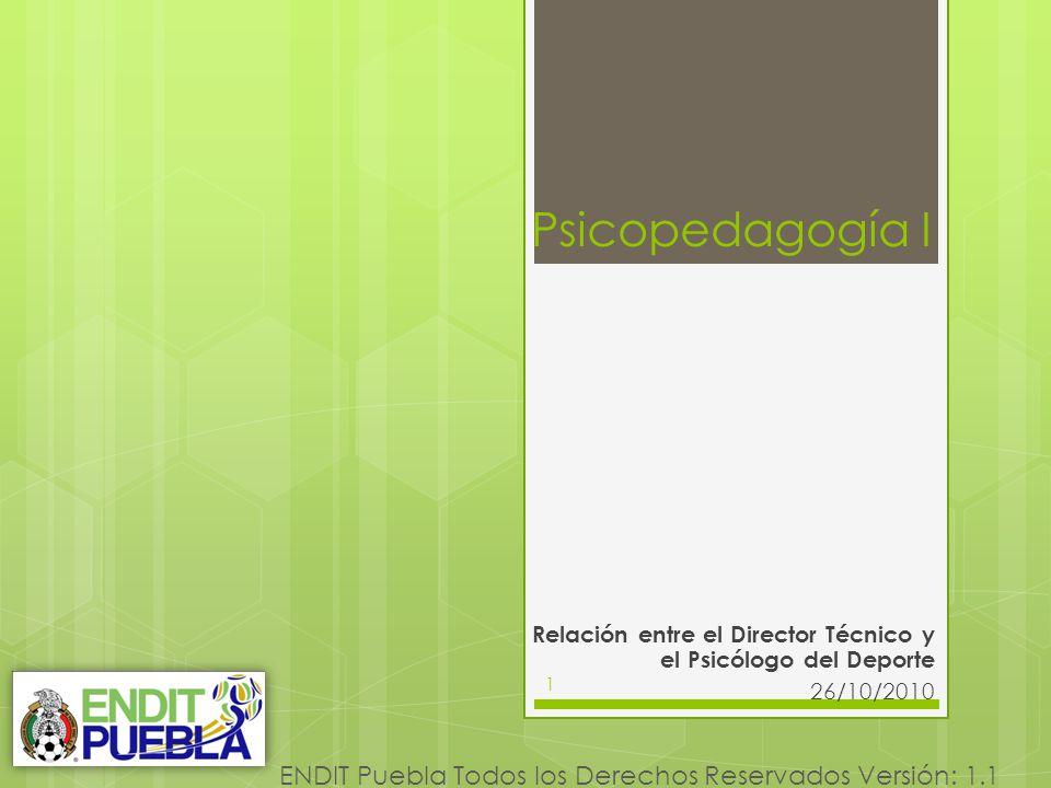 Psicopedagogía I Relación entre el Director Técnico y el Psicólogo del Deporte. 26/10/2010. 1.