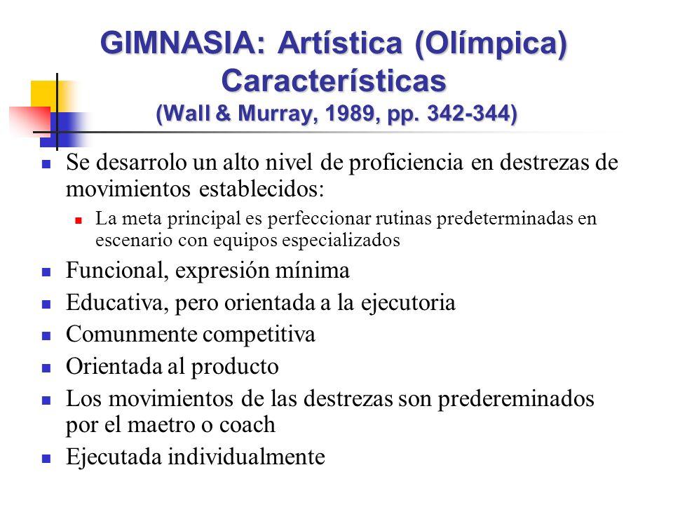 GIMNASIA: Artística (Olímpica) Características (Wall & Murray, 1989, pp. 342-344)