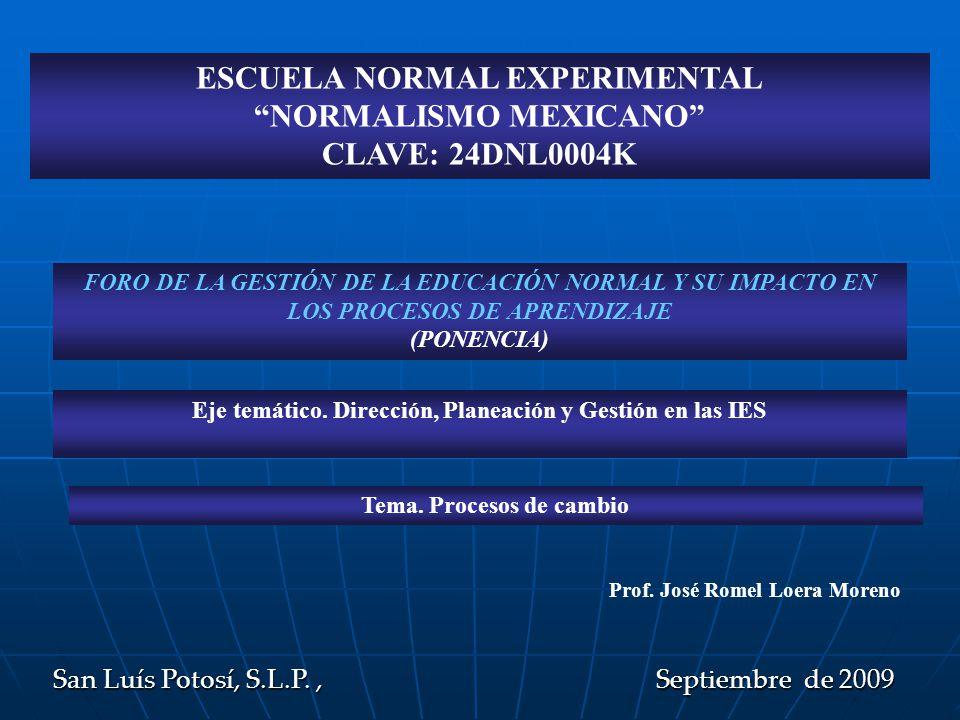 ESCUELA NORMAL EXPERIMENTAL NORMALISMO MEXICANO CLAVE: 24DNL0004K