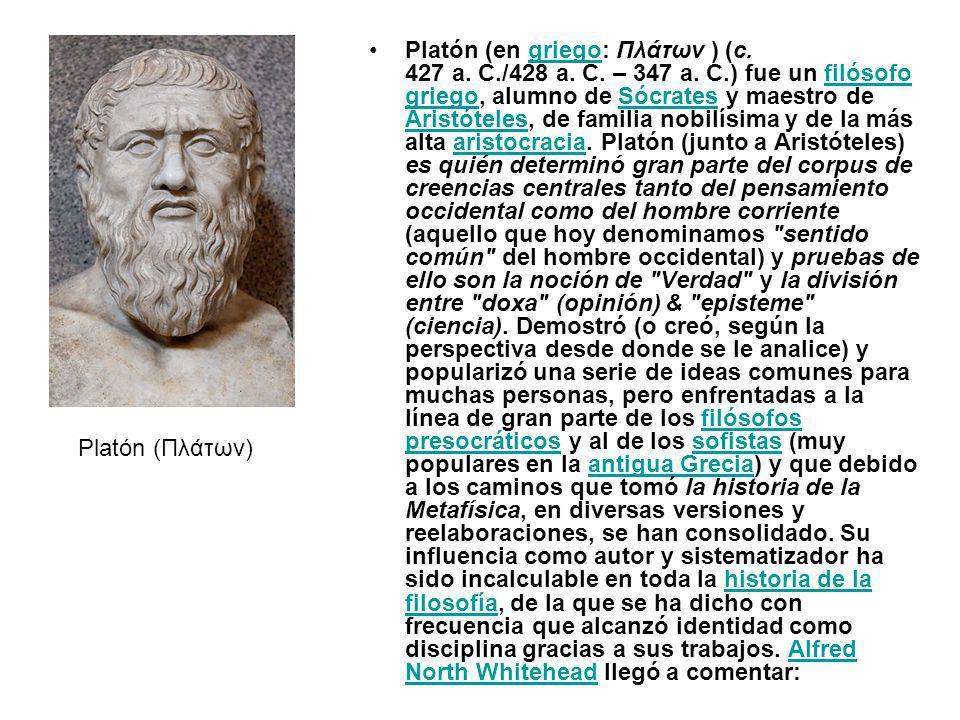 Platón (en griego: Πλάτων ) (c. 427 a. C. /428 a. C. – 347 a. C