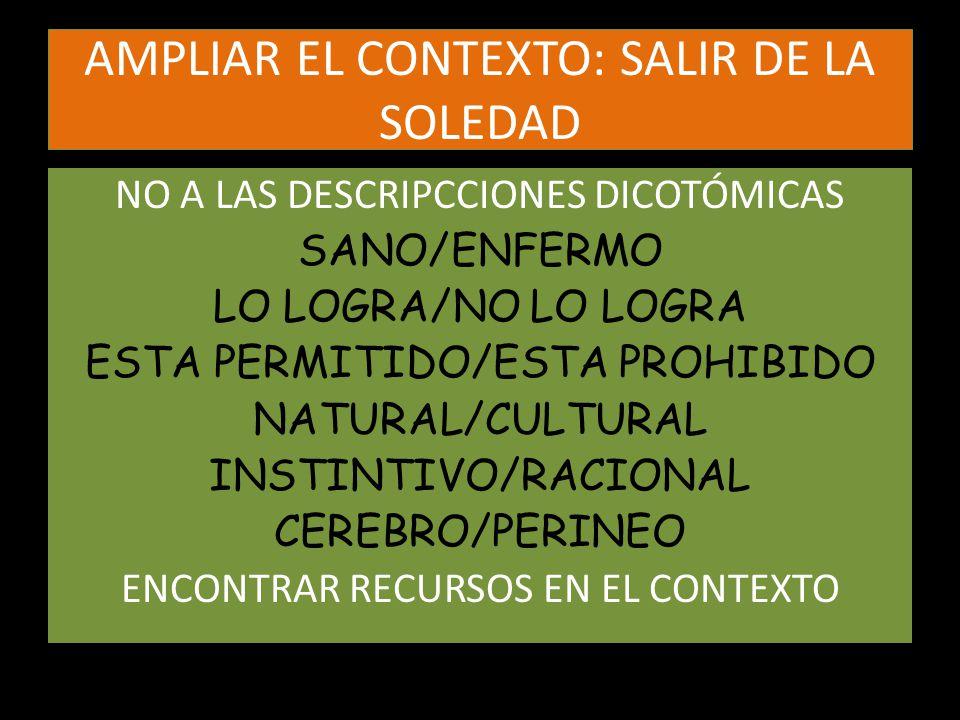 AMPLIAR EL CONTEXTO: SALIR DE LA SOLEDAD