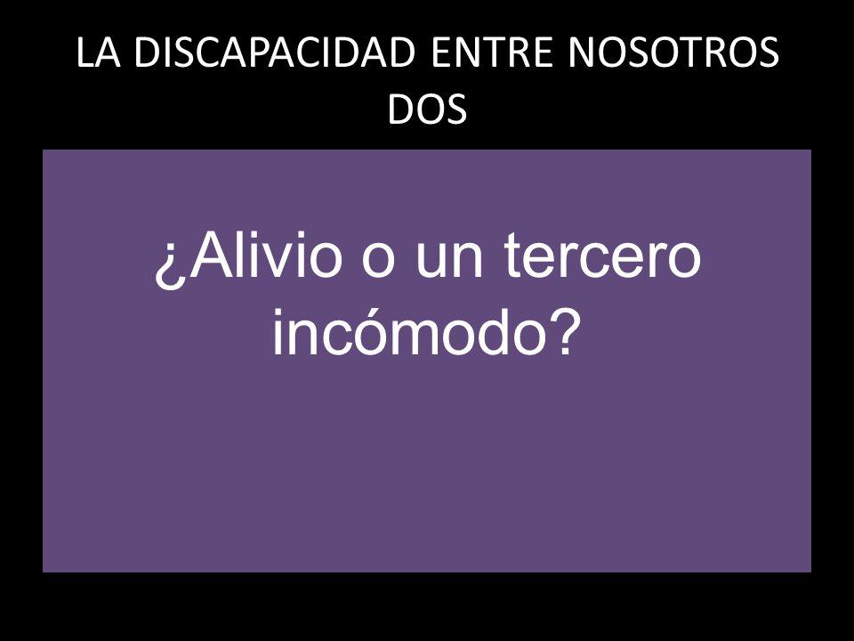 LA DISCAPACIDAD ENTRE NOSOTROS DOS