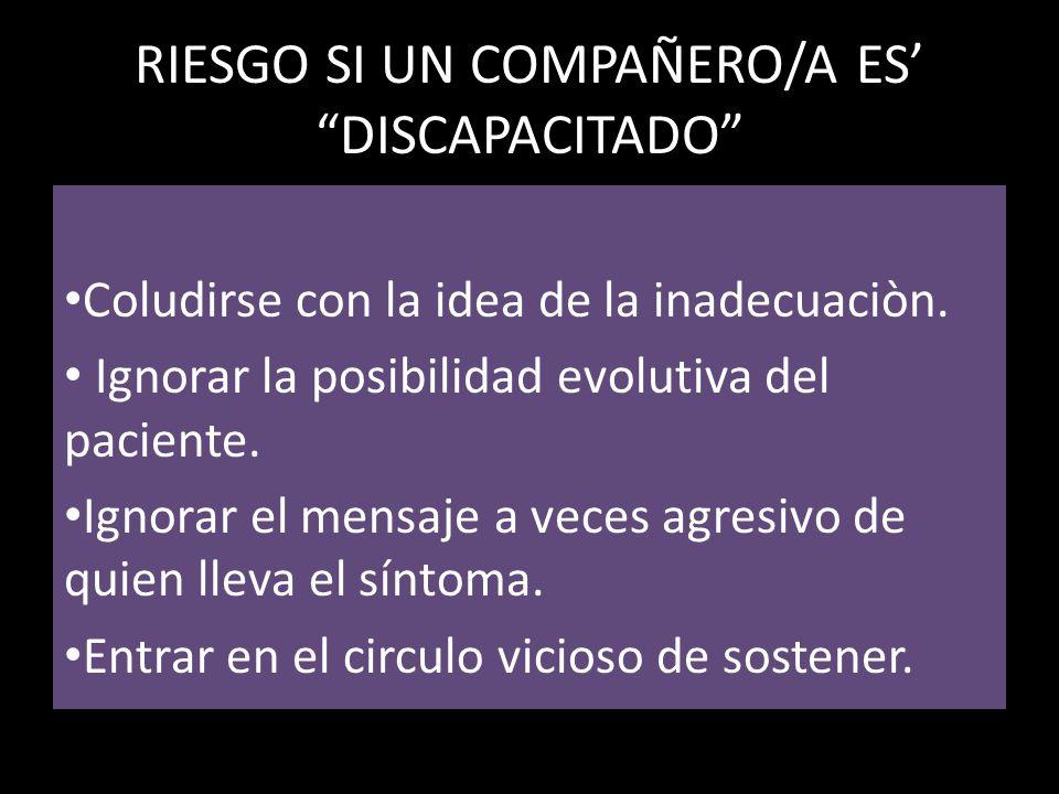 RIESGO SI UN COMPAÑERO/A ES' DISCAPACITADO