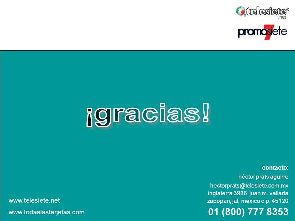 ¡gracias! www.telesiete.com.mx www.todaslastarjetas.com