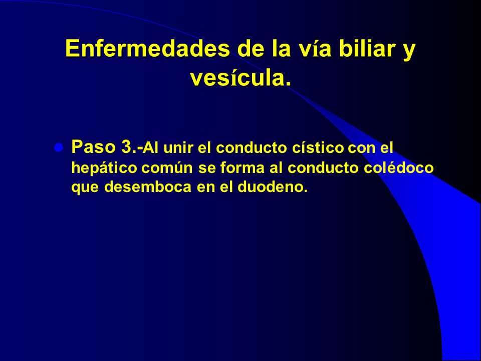 Enfermedades de la vía biliar y vesícula.