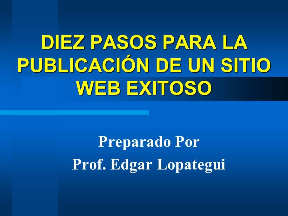 DIEZ PASOS PARA LA PUBLICACIÓN DE UN SITIO WEB EXITOSO
