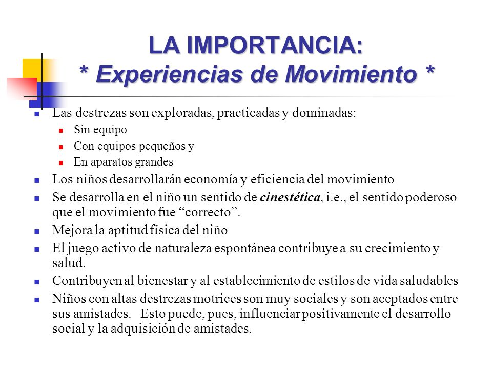 LA IMPORTANCIA: * Experiencias de Movimiento *