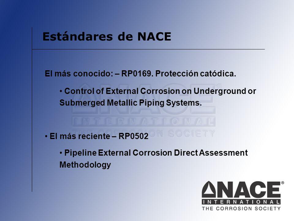 Estándares de NACE El más conocido: – RP0169. Protección catódica.