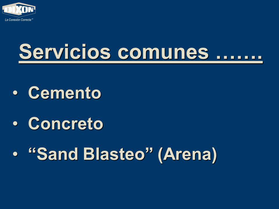 Servicios comunes ……. Cemento Concreto Sand Blasteo (Arena)