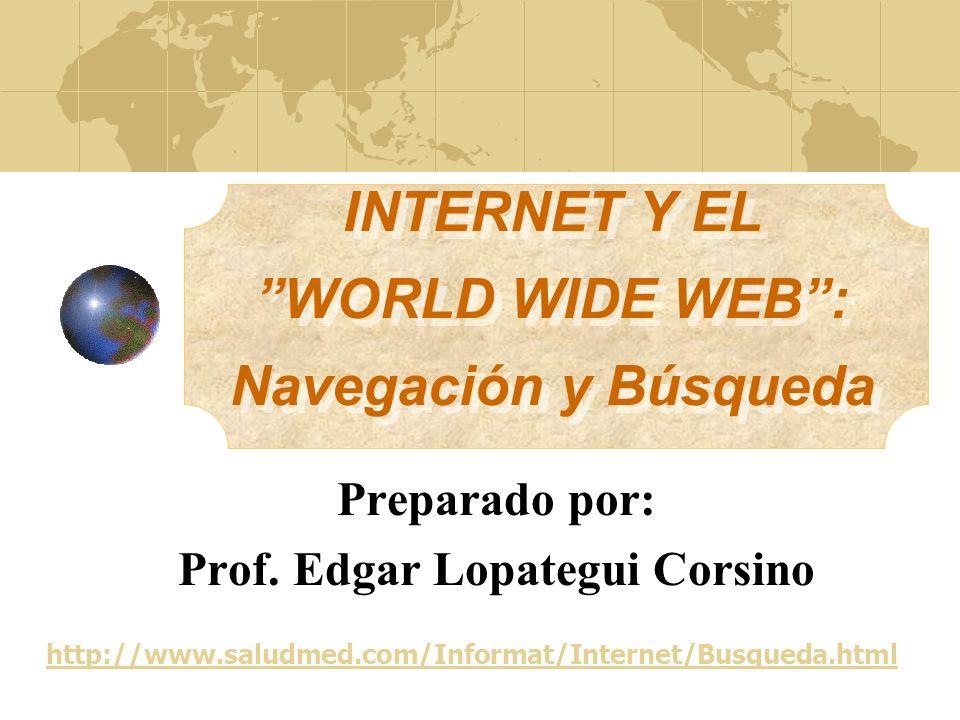 INTERNET Y EL WORLD WIDE WEB : Navegación y Búsqueda