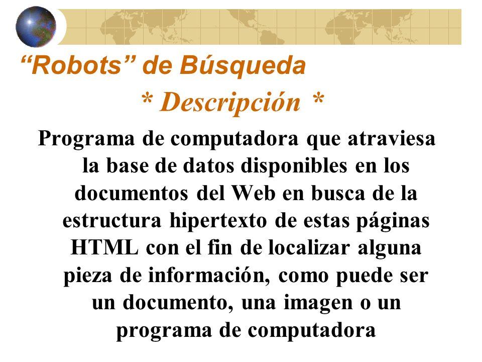 * Descripción * Robots de Búsqueda