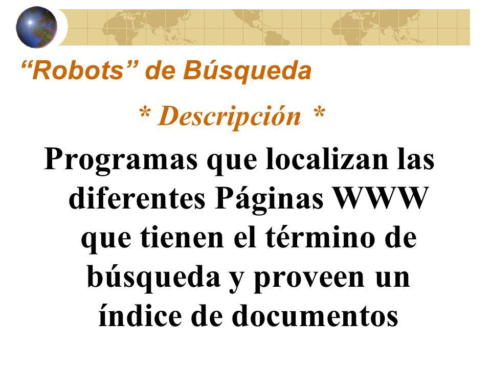 Robots de Búsqueda * Descripción *
