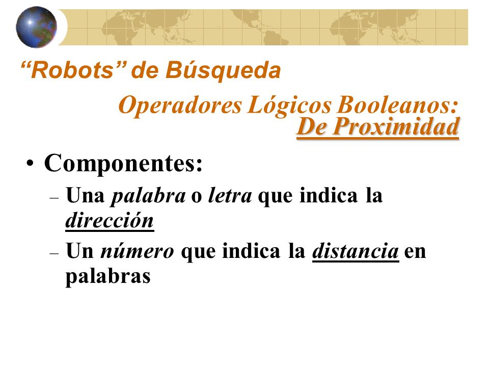 Operadores Lógicos Booleanos: De Proximidad