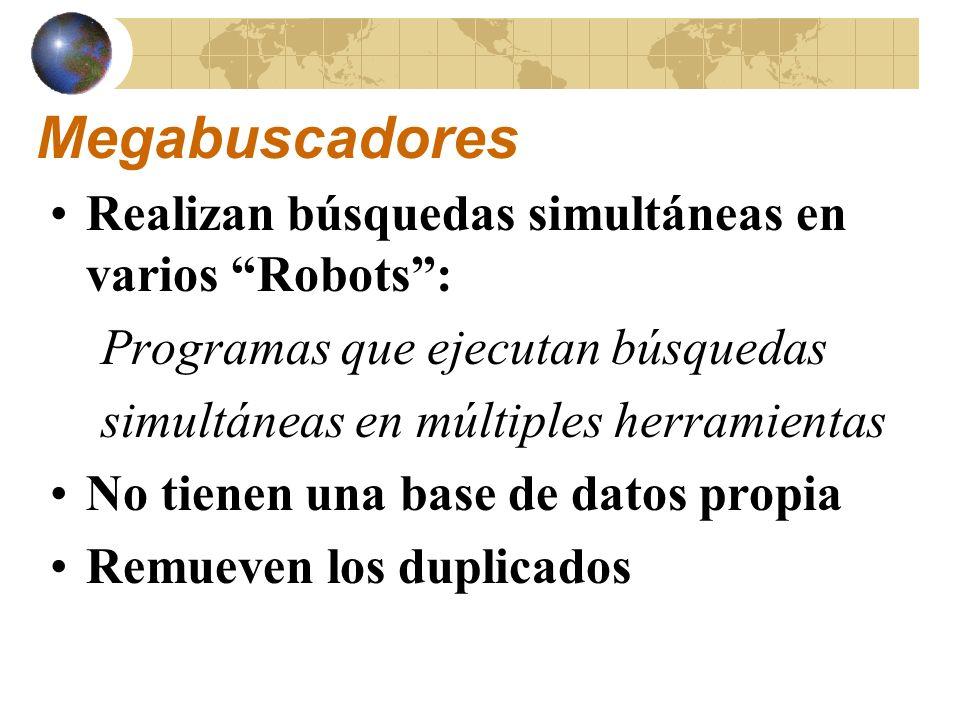 Megabuscadores Realizan búsquedas simultáneas en varios Robots :