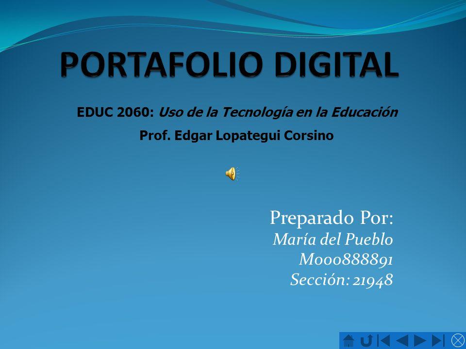 Preparado Por: María del Pueblo M000888891 Sección: 21948