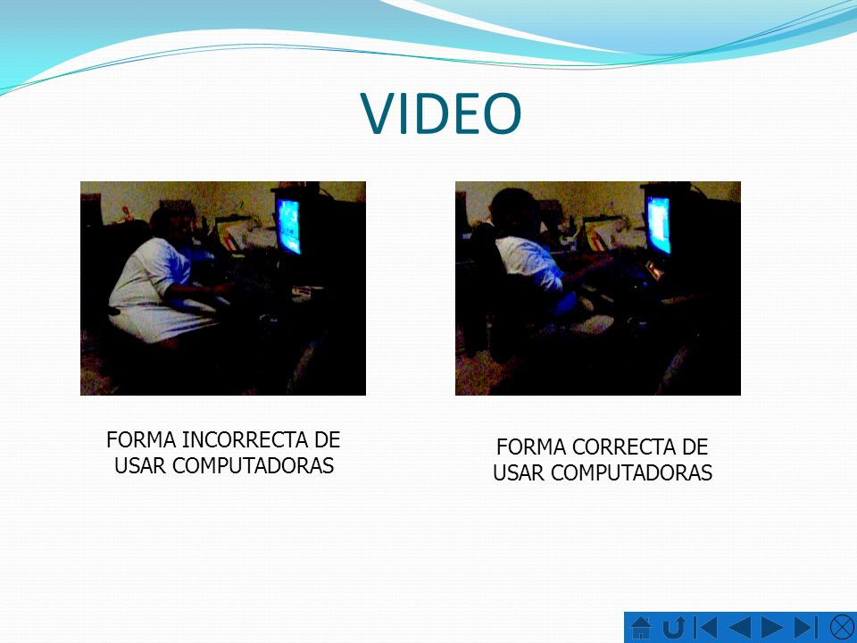 VIDEO FORMA INCORRECTA DE USAR COMPUTADORAS