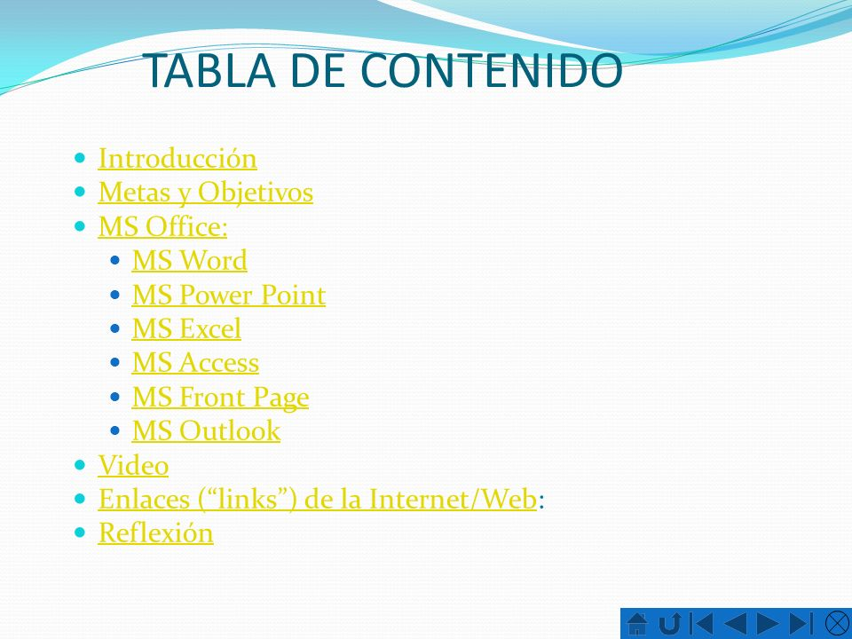 TABLA DE CONTENIDO Introducción Metas y Objetivos MS Office: MS Word