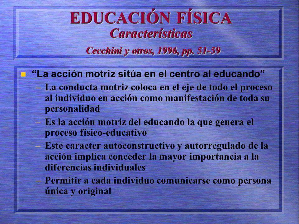 EDUCACIÓN FÍSICA Características Cecchini y otros, 1996, pp. 51-59