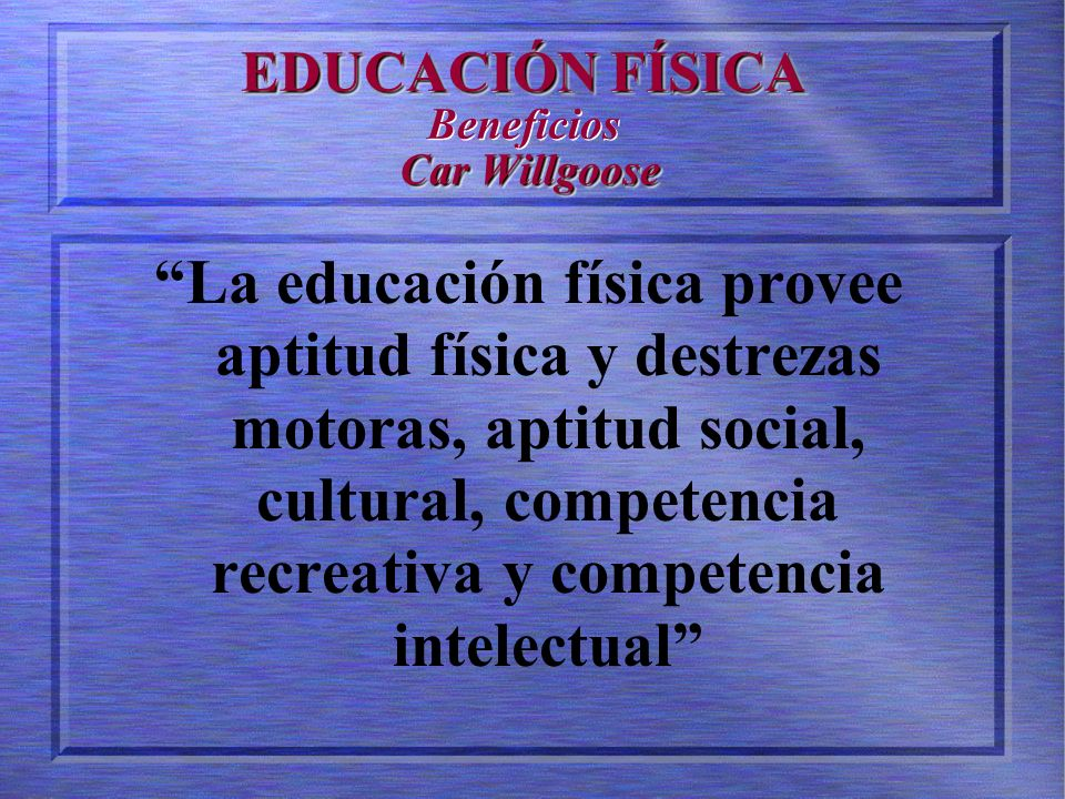 EDUCACIÓN FÍSICA Beneficios Car Willgoose