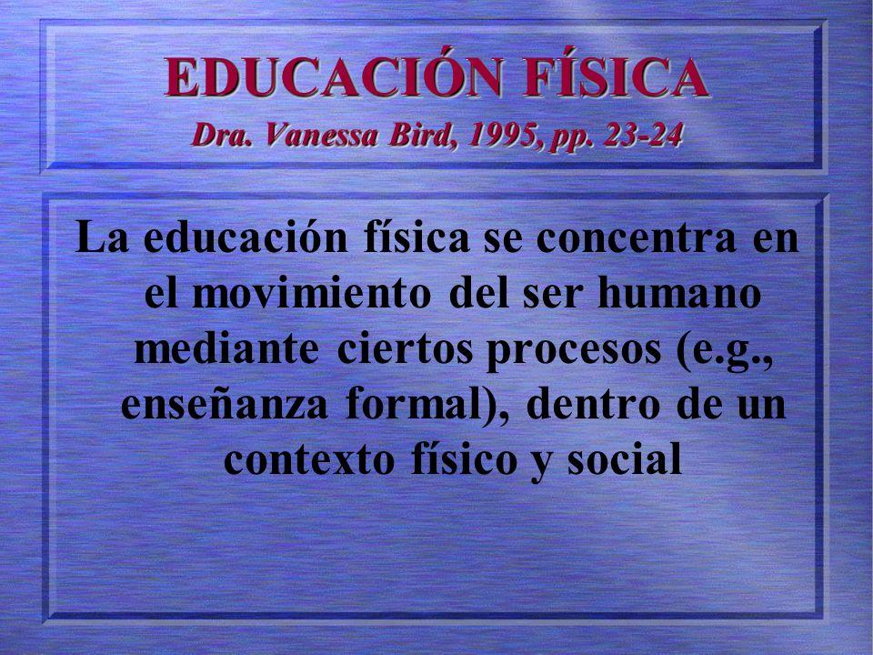 EDUCACIÓN FÍSICA Dra. Vanessa Bird, 1995, pp. 23-24