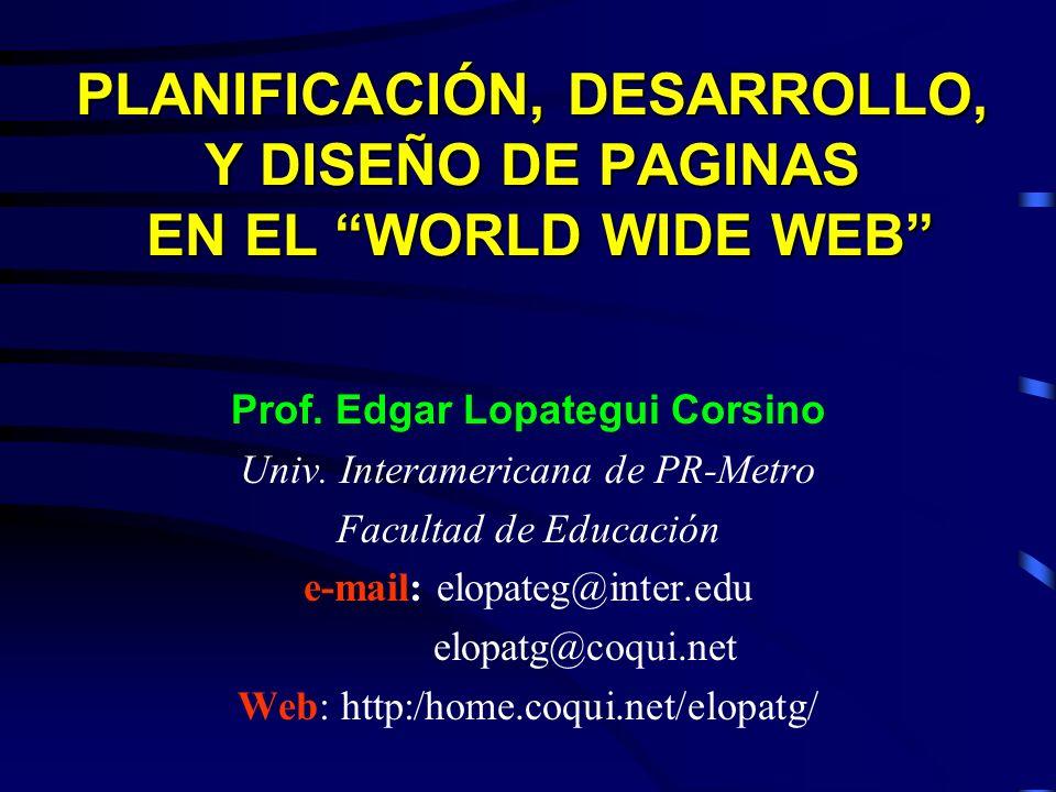 PLANIFICACIÓN, DESARROLLO, Y DISEÑO DE PAGINAS EN EL WORLD WIDE WEB
