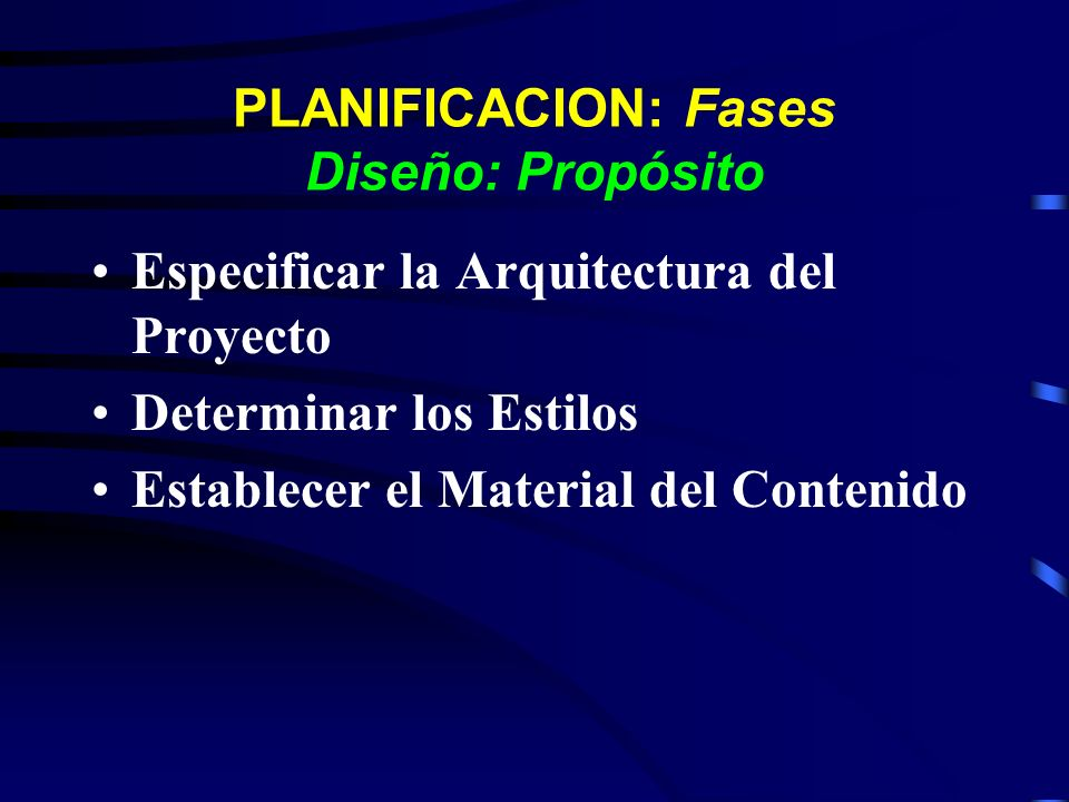 PLANIFICACION: Fases Diseño: Propósito
