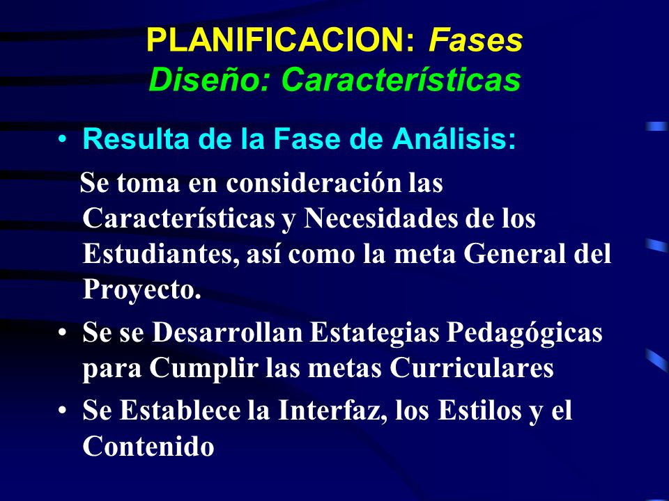 PLANIFICACION: Fases Diseño: Características