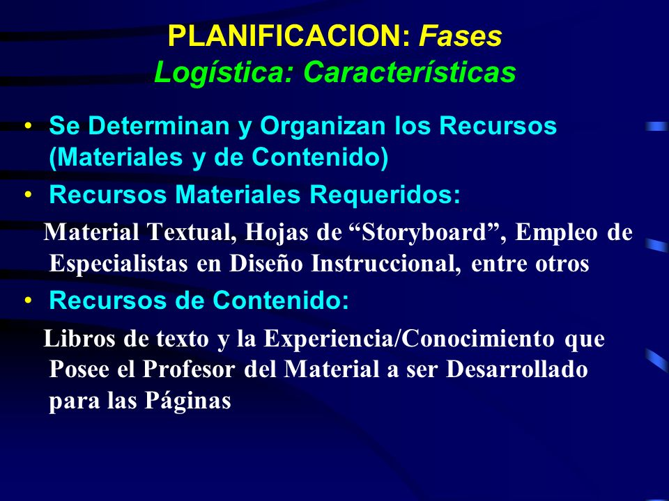 PLANIFICACION: Fases Logística: Características