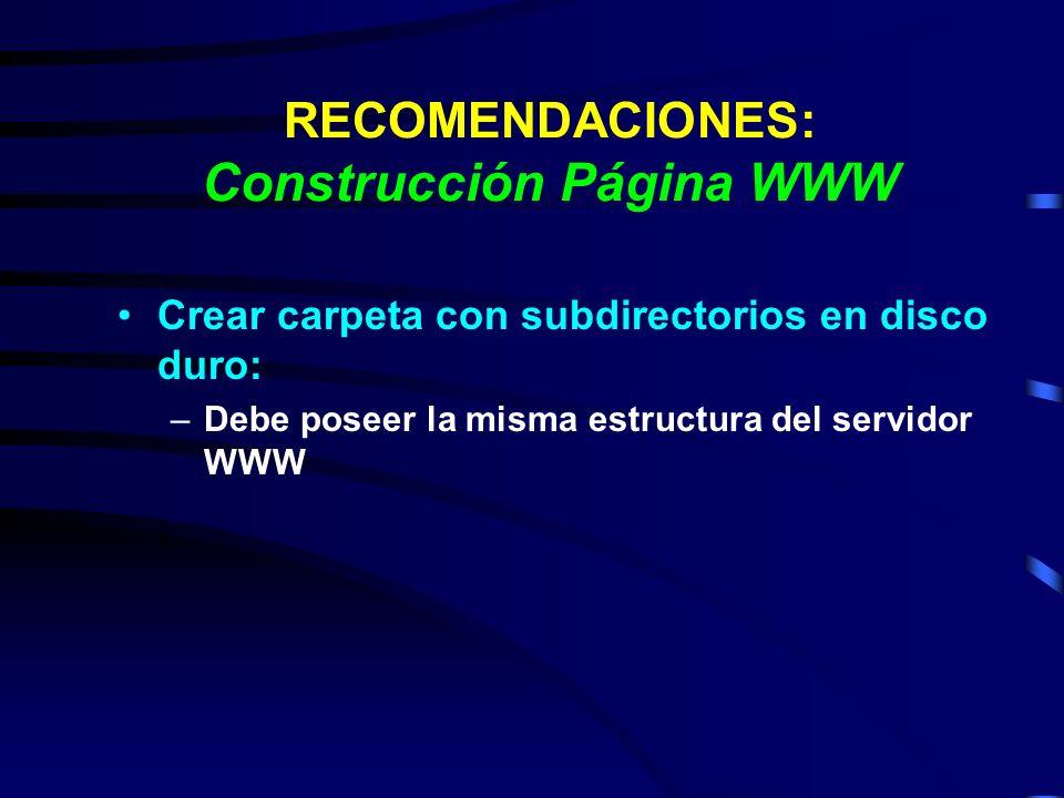 RECOMENDACIONES: Construcción Página WWW