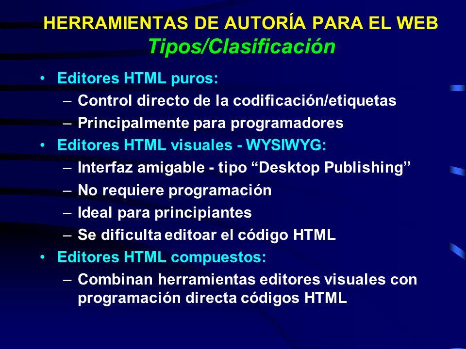 HERRAMIENTAS DE AUTORÍA PARA EL WEB Tipos/Clasificación