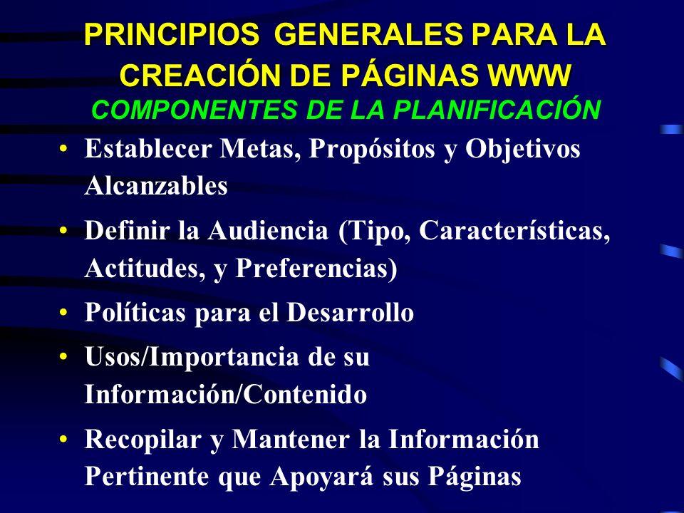 PRINCIPIOS GENERALES PARA LA CREACIÓN DE PÁGINAS WWW COMPONENTES DE LA PLANIFICACIÓN