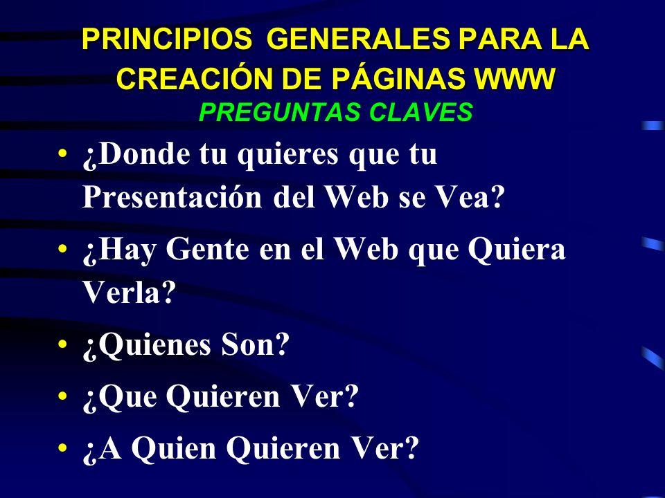 PRINCIPIOS GENERALES PARA LA CREACIÓN DE PÁGINAS WWW PREGUNTAS CLAVES