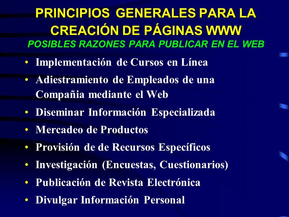 PRINCIPIOS GENERALES PARA LA CREACIÓN DE PÁGINAS WWW POSIBLES RAZONES PARA PUBLICAR EN EL WEB