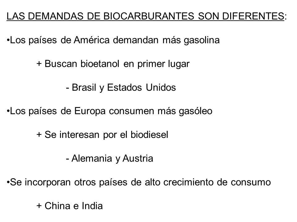 LAS DEMANDAS DE BIOCARBURANTES SON DIFERENTES: