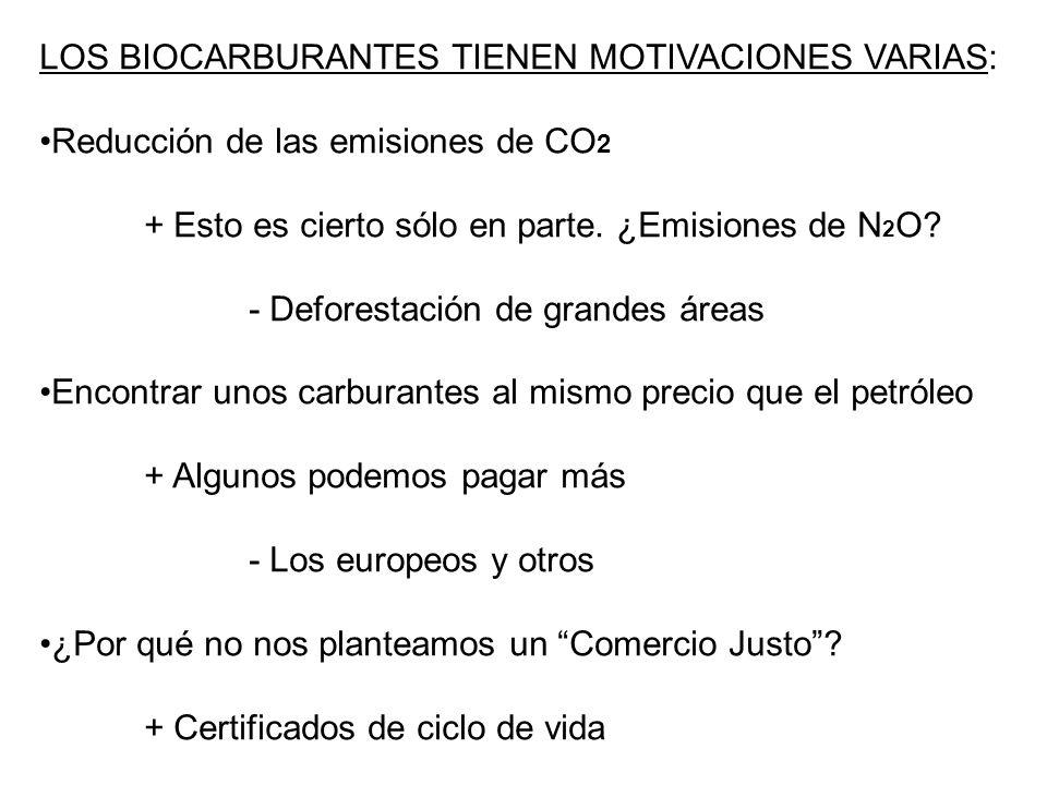 LOS BIOCARBURANTES TIENEN MOTIVACIONES VARIAS: