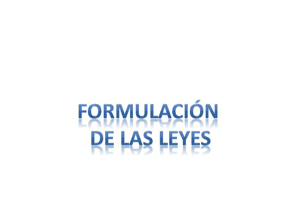 FORMULACIÓN DE LAS LEYES
