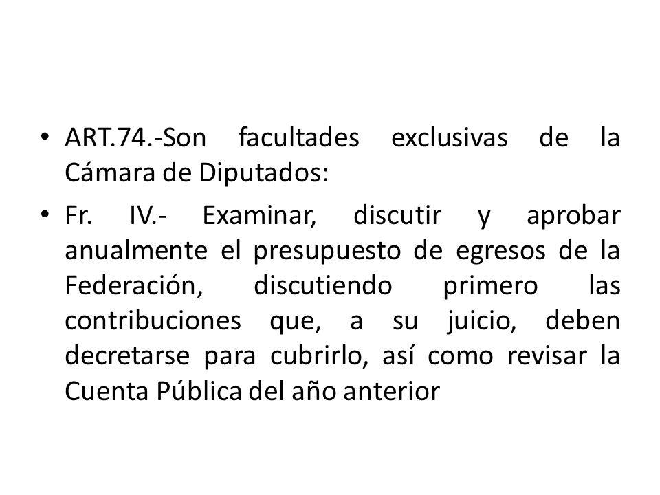 ART.74.-Son facultades exclusivas de la Cámara de Diputados: