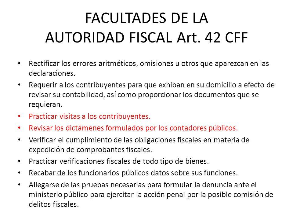 FACULTADES DE LA AUTORIDAD FISCAL Art. 42 CFF