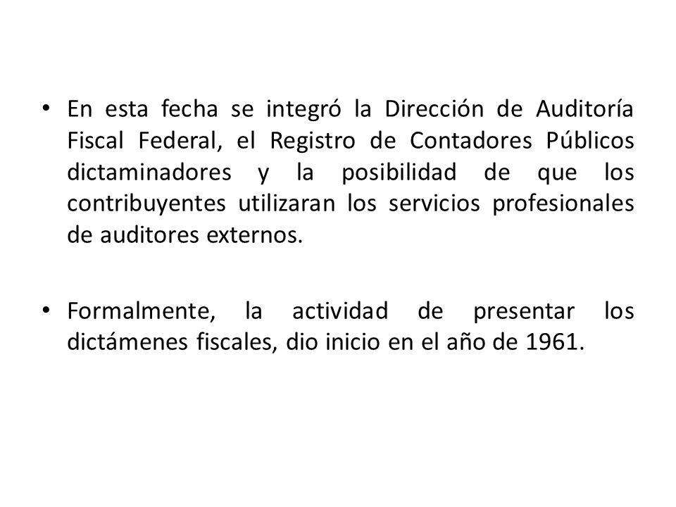 En esta fecha se integró la Dirección de Auditoría Fiscal Federal, el Registro de Contadores Públicos dictaminadores y la posibilidad de que los contribuyentes utilizaran los servicios profesionales de auditores externos.