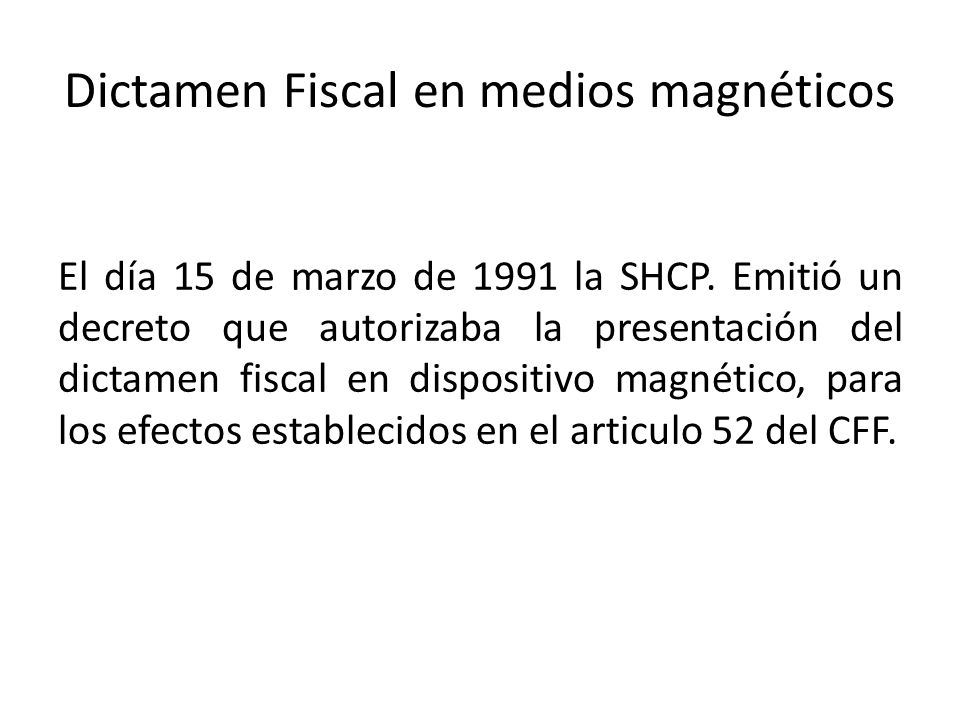 Dictamen Fiscal en medios magnéticos