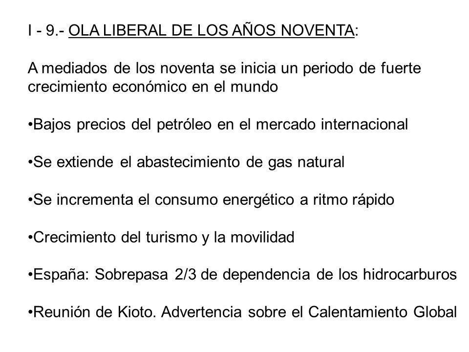 I - 9.- OLA LIBERAL DE LOS AÑOS NOVENTA: