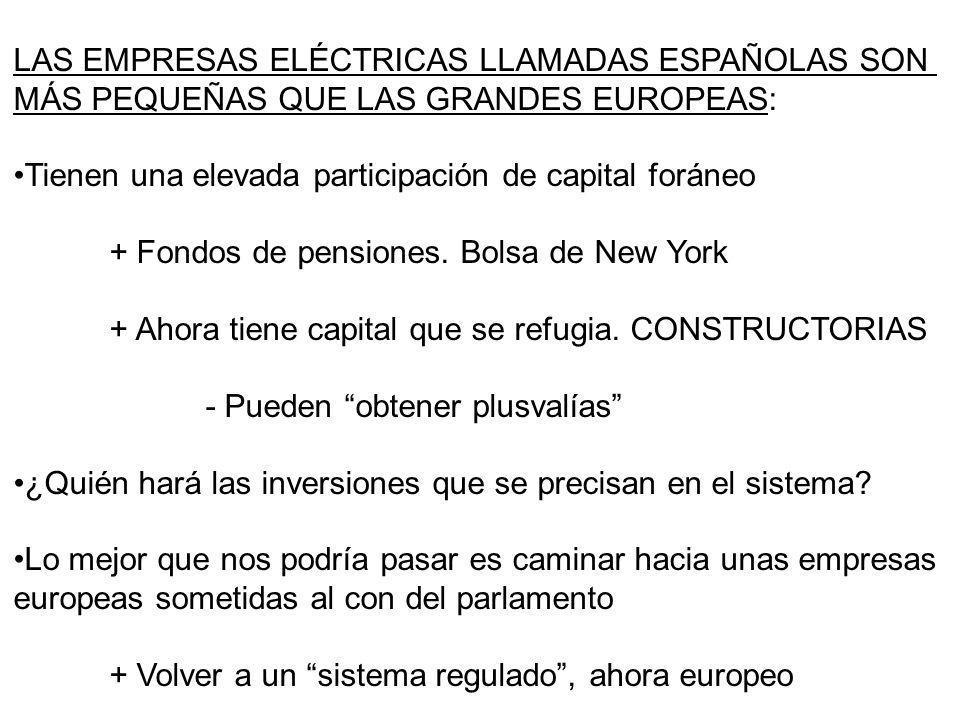 LAS EMPRESAS ELÉCTRICAS LLAMADAS ESPAÑOLAS SON
